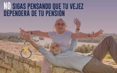No sigas pensado que tu vejez dependerá de tu pensión