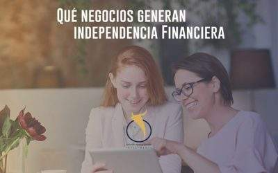 Qué Negocios generan Independencia Financiera