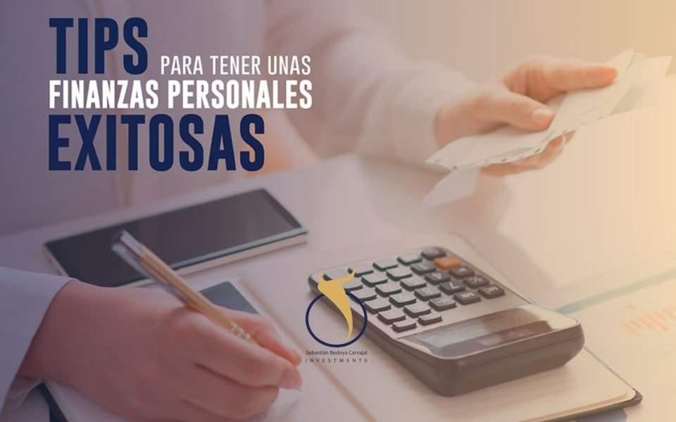 Tips para tener unas Finanzas Personales Exitosas